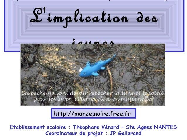 Limplication des           jeunes               http://maree.noire.free.frEtablissement scolaire : Théophane Vénard – Ste ...