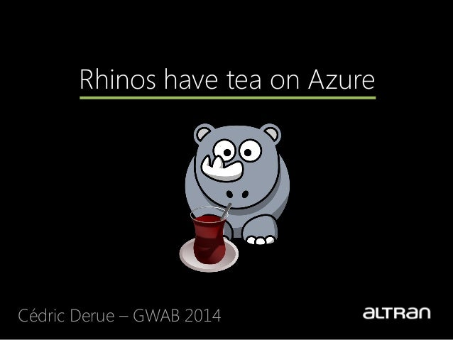 Rhinos have tea on Azure Cédric Derue – GWAB 2014