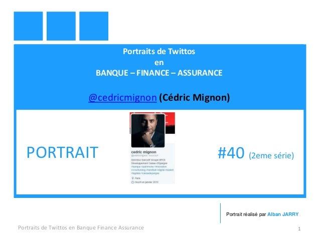 Portraits de Twittos en BANQUE – FINANCE – ASSURANCE @cedricmignon (Cédric Mignon) Portraits de Twittos en Banque Finance ...