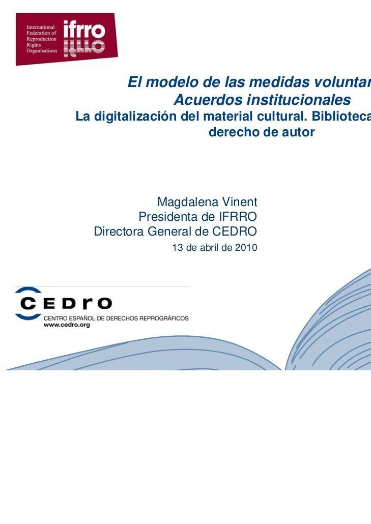El modelo de las medidas voluntarias.              Acuerdos institucionalesLa digitalización del material cultural. Biblio...