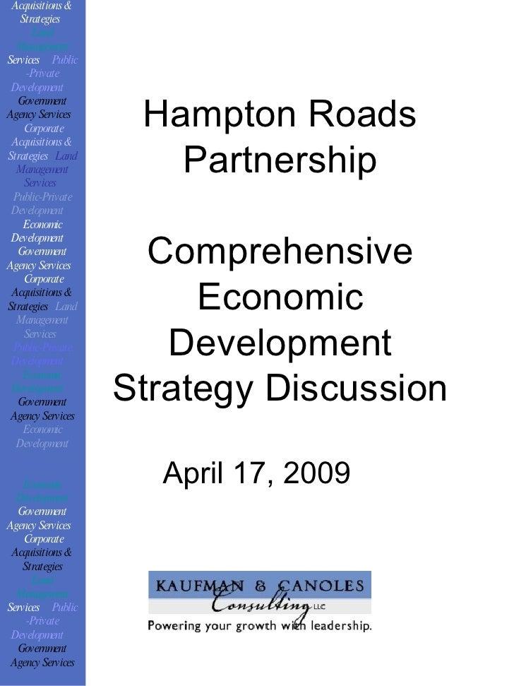 Hampton Roads Partnership Comprehensive Economic Development Strategy Discussion April 17, 2009 Corporate Acquisitions & S...