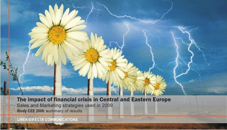 The impact of financial crisis in Central and Eastern Europe Sales and Marketing strategies used in 2009 Study CEE 2009: s...