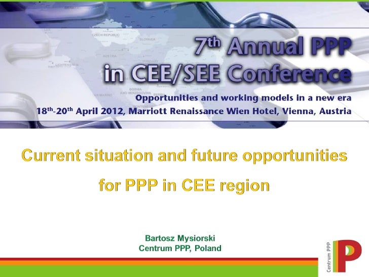 AgendaIntroductionPPP in Central Eastern Europe – updatePPP in PolandSummary