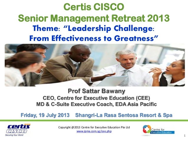 Copyright @2013 Centre for Executive Education Pte Ltd www.ipma.com.sg/cee.php 1 Prof Sattar Bawany CEO, Centre for Execut...