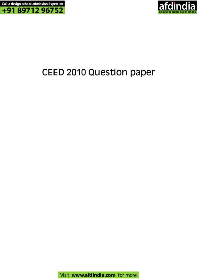 CEED 2010 Question paper CEED 2010 1 Call a design school admission Expert on +91 89712 96752 Visit www.afdindia.com for m...