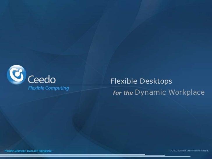 Flexible Desktops                                        for the   Dynamic WorkplaceFlexible Desktops. Dynamic Workplace. ...