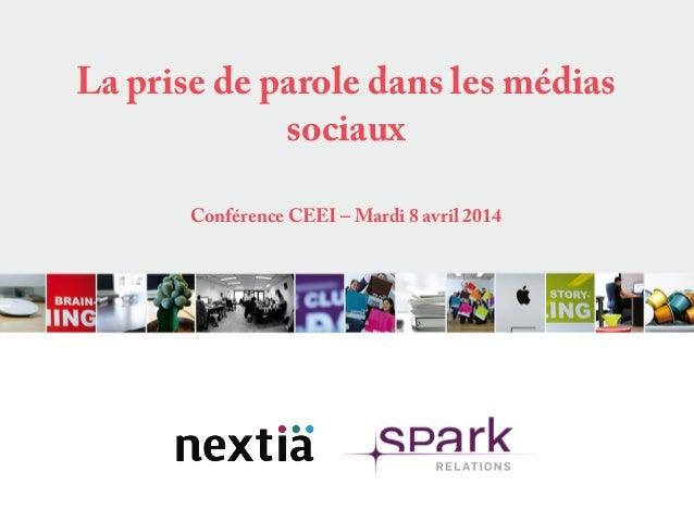 La prise de parole dans les médias sociaux Conférence CEEI – Mardi 8 avril 2014