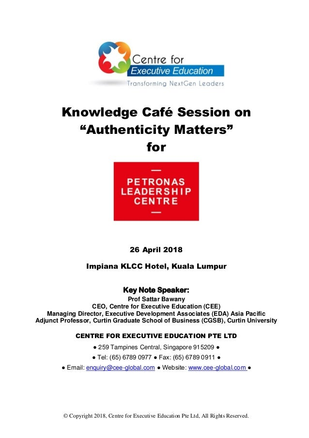 """© Copyright 2018, Centre for Executive Education Pte Ltd, All Rights Reserved. Knowledge Café Session on """"Authenticity Mat..."""