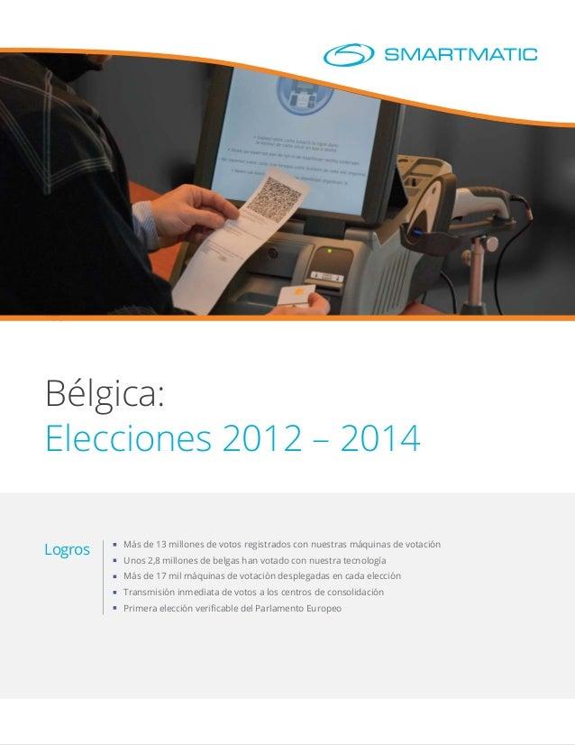 Logros Más de 13 millones de votos registrados con nuestras máquinas de votación Unos 2,8 millones de belgas han votado co...
