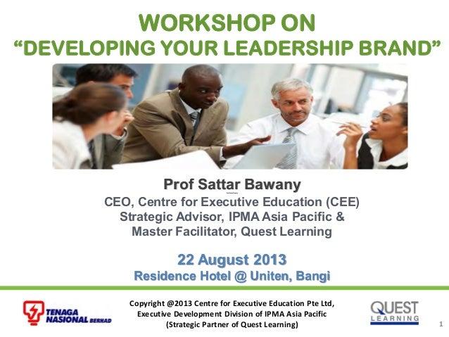 Copyright @2013 Centre for Executive Education Pte Ltd, Executive Development Division of IPMA Asia Pacific (Strategic Par...