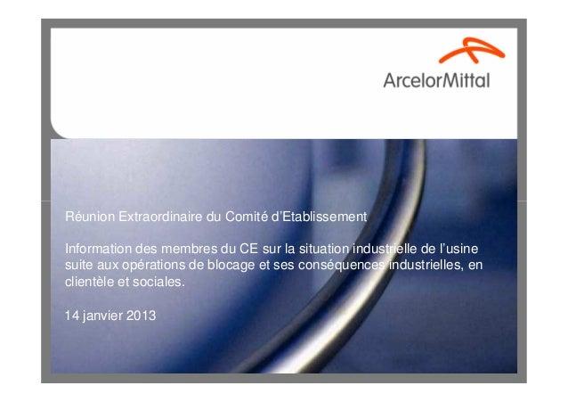 Réunion Extraordinaire du Comité d'EtablissementInformation des membres du CE sur la situation industrielle de l'usinesuit...