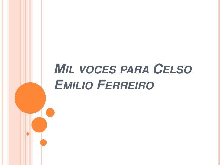 MIL VOCES PARA CELSOEMILIO FERREIRO