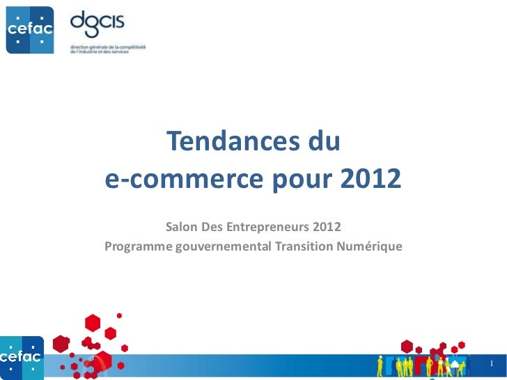 Tendances du  e-commerce pour 2012 Salon Des Entrepreneurs 2012 Programme gouvernemental Transition Numérique