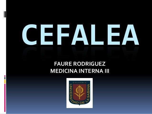 CEFALEAFAURE RODRIGUEZMEDICINA INTERNA III