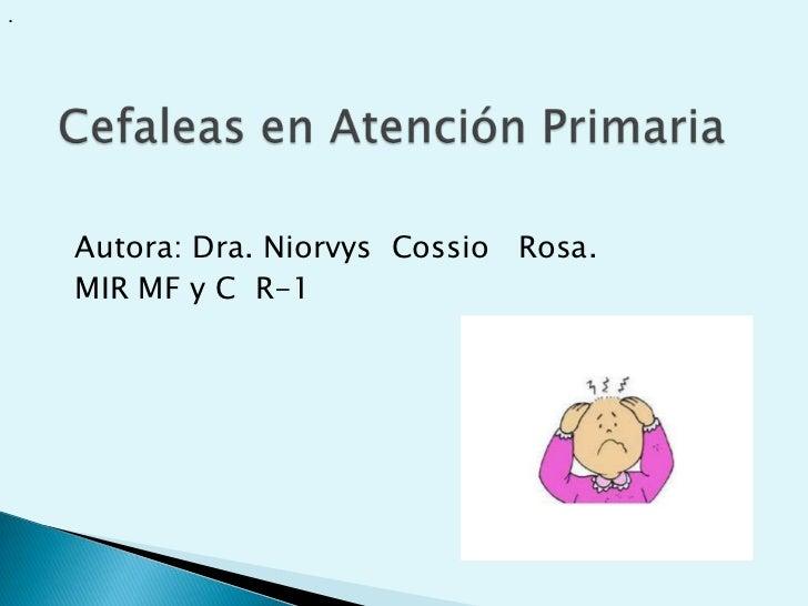 .    Autora: Dra. Niorvys Cossio Rosa.    MIR MF y C R-1