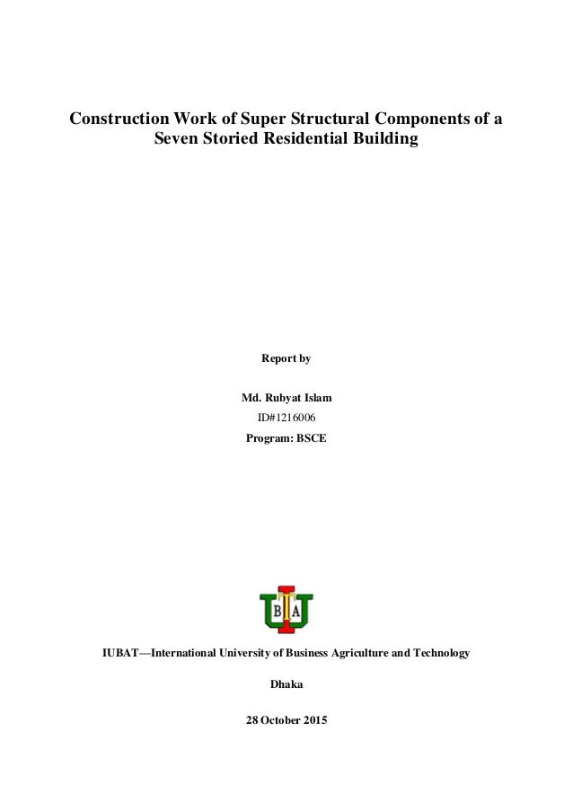 Construction Work of Super Structural Components of a Seven Storied Residential Building Report by Md. Rubyat Islam ID#121...