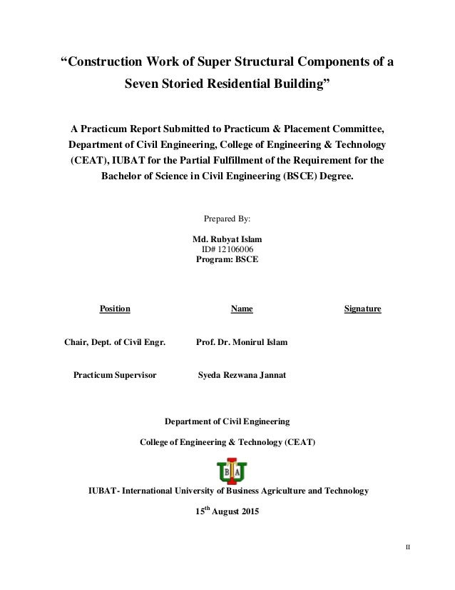 """II """"Construction Work of Super Structural Components of a Seven Storied Residential Building"""" A Practicum Report Submitted..."""