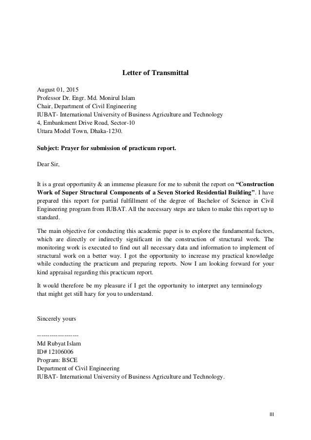 III Letter of Transmittal August 01, 2015 Professor Dr. Engr. Md. Monirul Islam Chair, Department of Civil Engineering IUB...