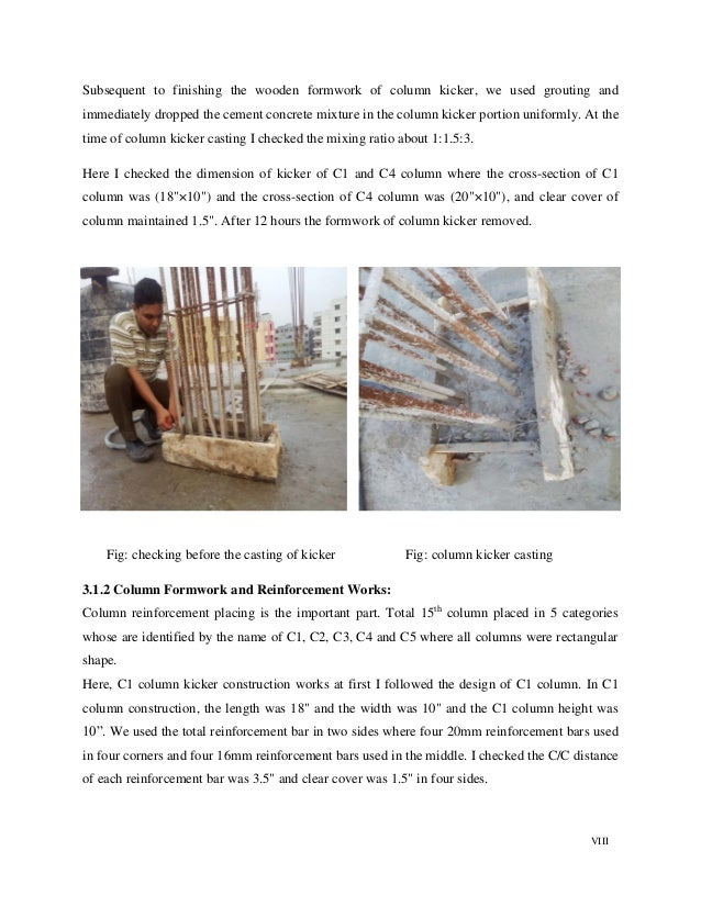 VIII Subsequent to finishing the wooden formwork of column kicker, we used grouting and immediately dropped the cement con...