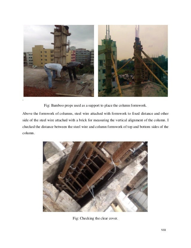 VIII . Fig: Bamboo props used as a support to place the column formwork. Above the formwork of columns, steel wire attache...