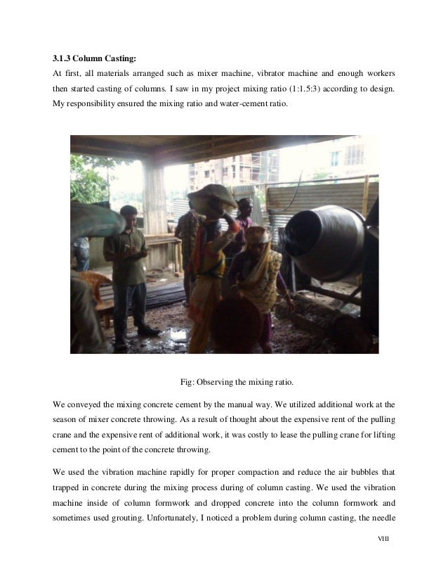 VIII 3.1.3 Column Casting: At first, all materials arranged such as mixer machine, vibrator machine and enough workers the...