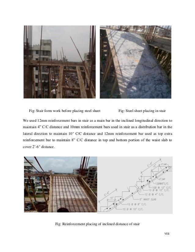 VIII Fig: Stair form work before placing steel sheet Fig: Steel sheet placing in stair We used 12mm reinforcement bars in ...