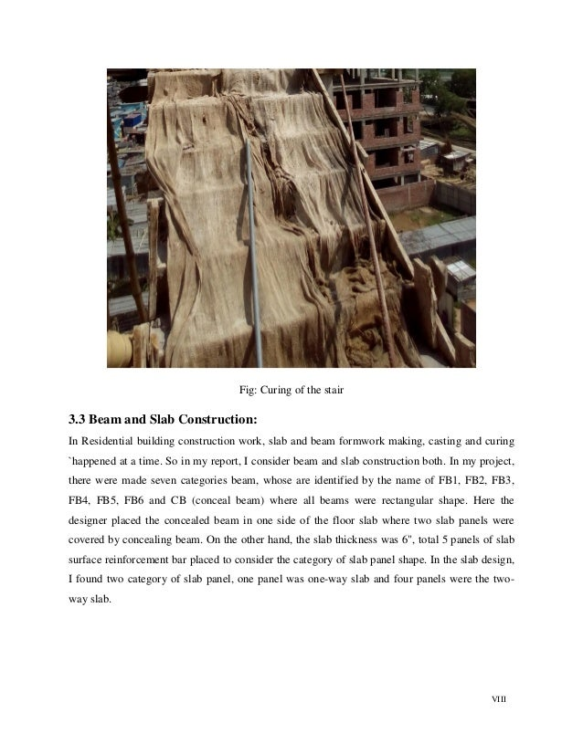 VIII Fig: Curing of the stair 3.3 Beam and Slab Construction: In Residential building construction work, slab and beam for...