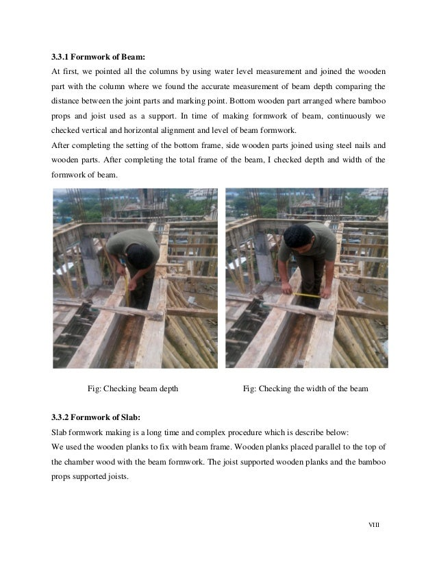 VIII 3.3.1 Formwork of Beam: At first, we pointed all the columns by using water level measurement and joined the wooden p...