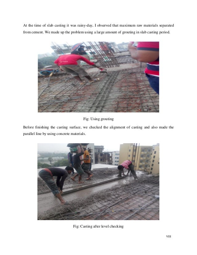 VIII At the time of slab casting it was rainy-day, I observed that maximum raw materials separated from cement. We made up...