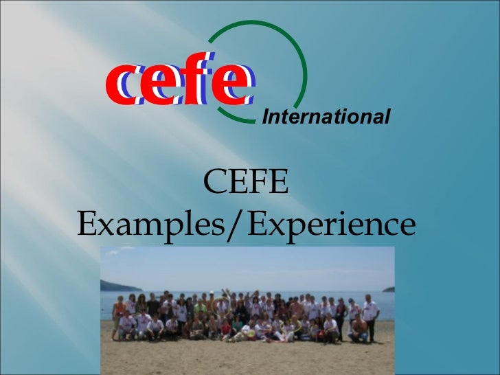 cefe cefe     International       CEFEExamples/Experience