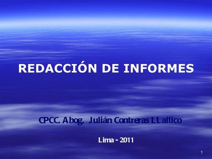 REDACCIÓN DE INFORMES  CPCC. Abog. Julián Contreras LLallico                 Lima - 2011                                  ...