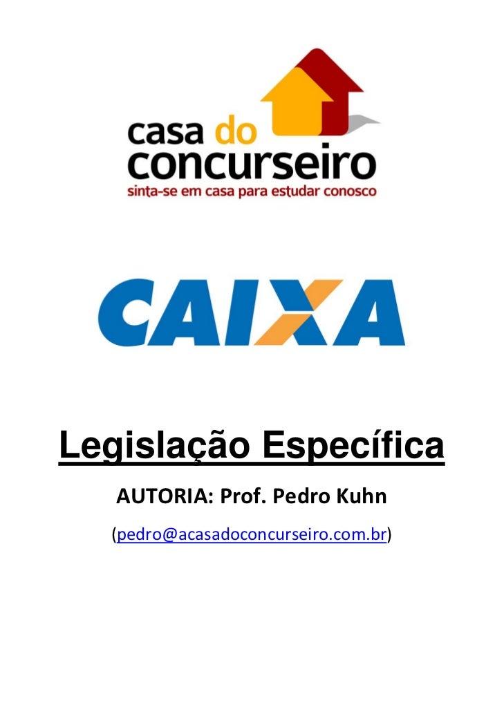 Legislação Específica   AUTORIA:Prof.PedroKuhn  (pedro@ac...