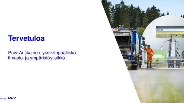Keskustelutilaisuus 30.8.2021: Jakeluinfra vähäpäästöisen liikenteen edellytys – miten EU rahoittaa hankkeita? Slide 3