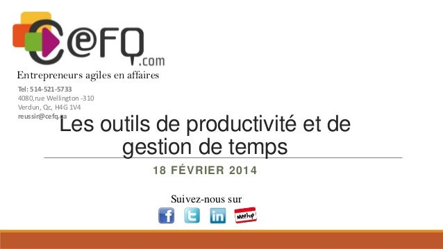 Entrepreneurs agiles en affaires Tel: 514-521-5733 4080,rue Wellington -310 Verdun, Qc, H4G 1V4 reussir@cefq.ca  Les outil...