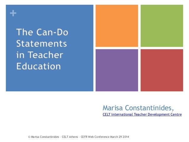 + Marisa Constantinides, CELT International Teacher Development Centre © Marisa Constantinides – CELT Athens – CEFR Web Co...