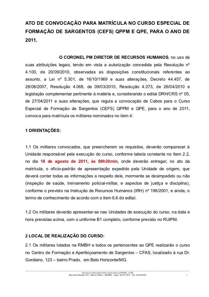 ATO DE CONVOCAÇÃO PARA MATRÍCULA NO CURSO ESPECIAL DEFORMAÇÃO DE SARGENTOS (CEFS) QPPM E QPE, PARA O ANO DE2011.          ...