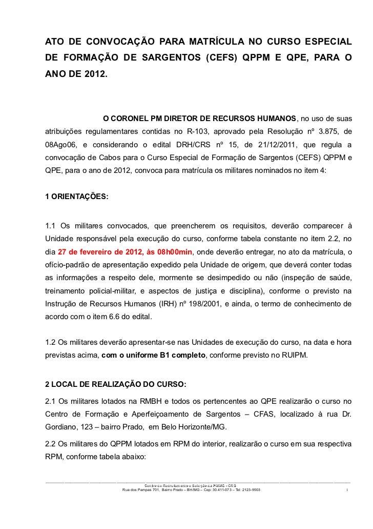 ATO DE CONVOCAÇÃO PARA MATRÍCULA NO CURSO ESPECIALDE FORMAÇÃO DE SARGENTOS (CEFS) QPPM E QPE, PARA OANO DE 2012.          ...