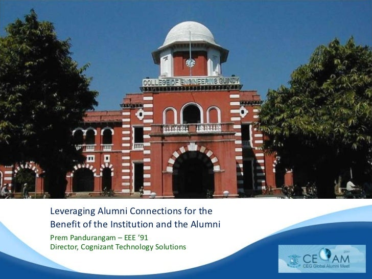 Leveraging Alumni Connections for the <br />Benefit of the Institution and the Alumni<br />Prem Pandurangam – EEE '91<br /...