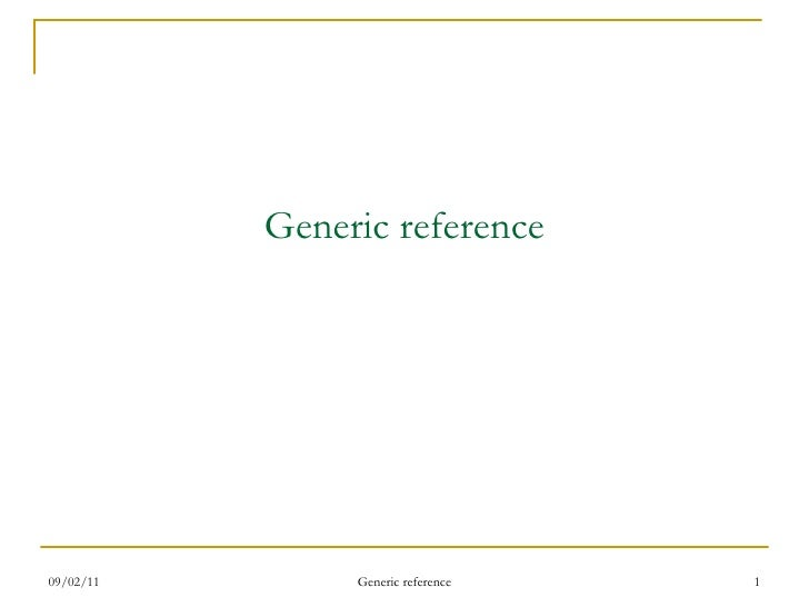 Generic reference 09/02/11 Generic reference