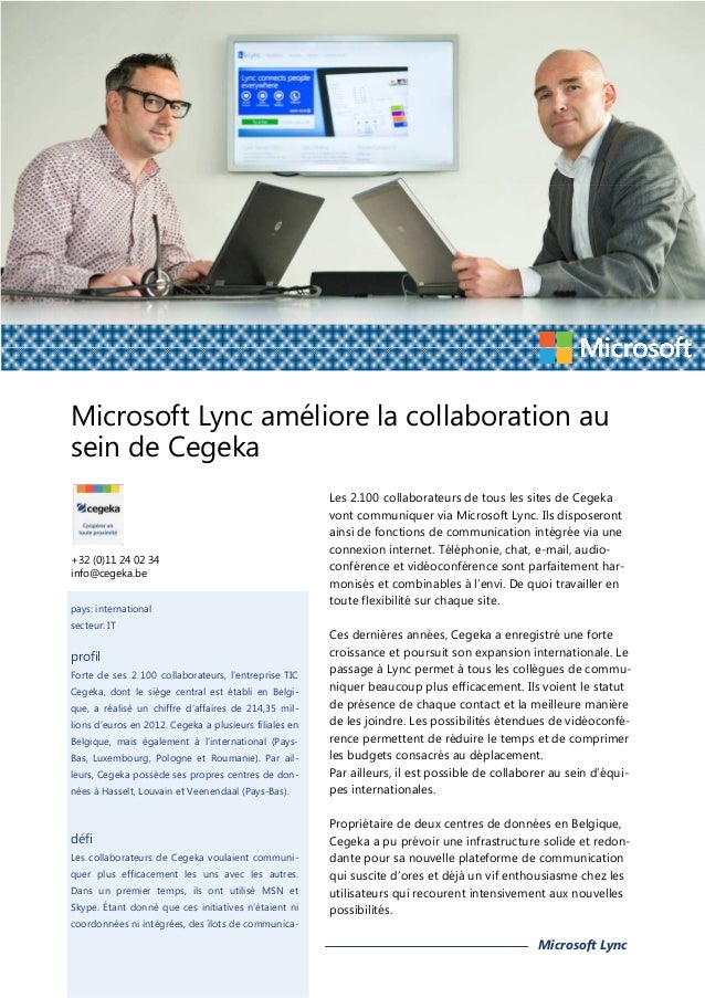 Microsoft Lync améliore la collaboration au sein de Cegeka  +32 (0)11 24 02 34 info@cegeka.be pays: international secteur:...