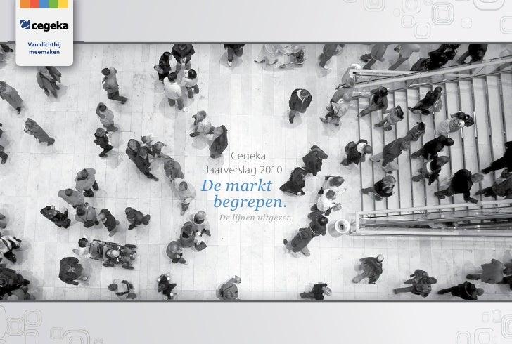 CegekaJaarverslag 2010De markt begrepen.  De lijnen uitgezet.