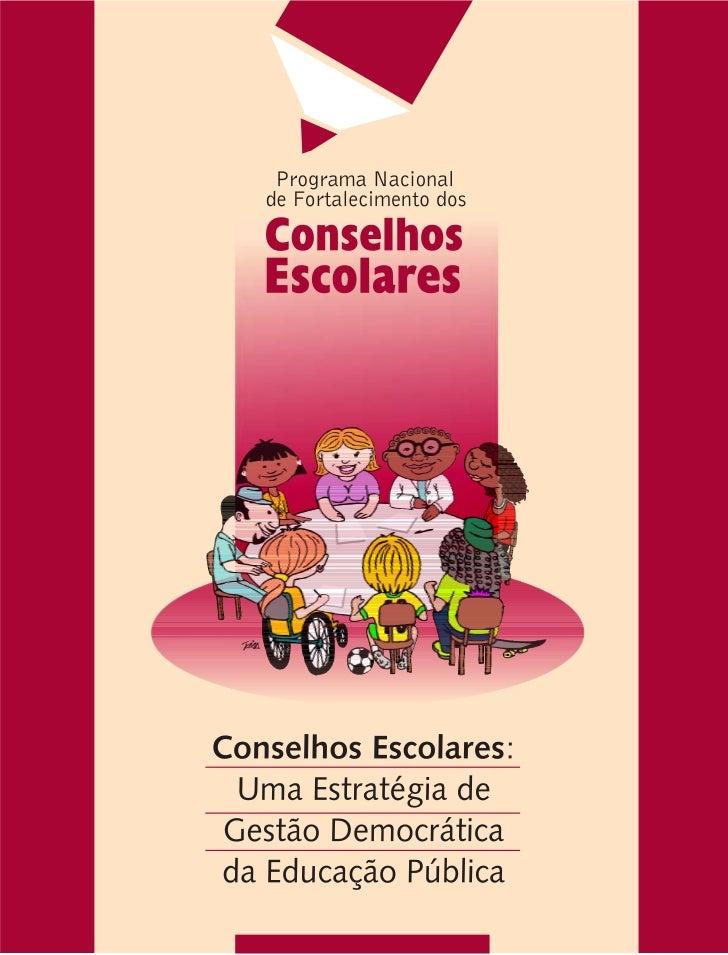 Ministério da Educação   Secretaria de Educação BásicaConselhos Escolares:   Uma estratégiade gestão democrática da educaç...