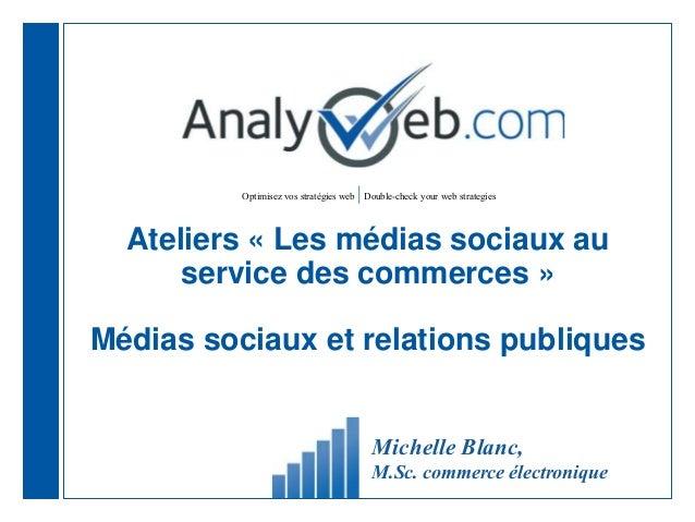 Optimisez vos stratégies web |Double-check your web strategies Ateliers « Les médias sociaux au service des commerces » Mé...