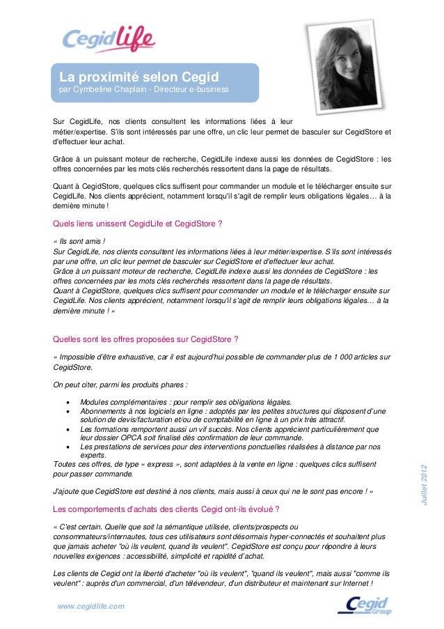 La proximité selon Cegid par Cymbeline Chaplain - Directeur e-businessSur CegidLife, nos clients consultent les informatio...