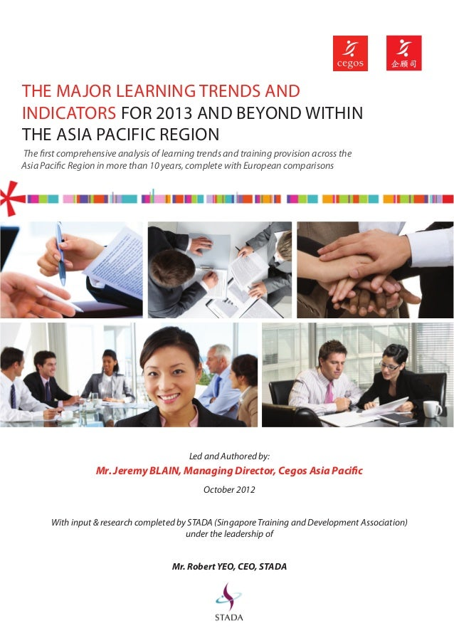 THE MAJOR LEARNING TRENDS ANDINDICATORS FOR 2013 AND BEYOND WITHINTHE ASIA PACIFIC REGIONThe first comprehensive analysis ...