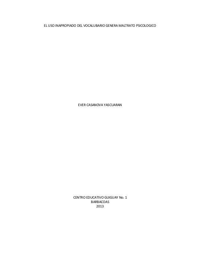 EL USO INAPROPIADO DEL VOCALUBARIO GENERA MALTRATO PSICOLOGICO  EVER CASANOVA YASCUARAN  CENTRO EDUCATIVO GUIGUAY No. 1 BA...