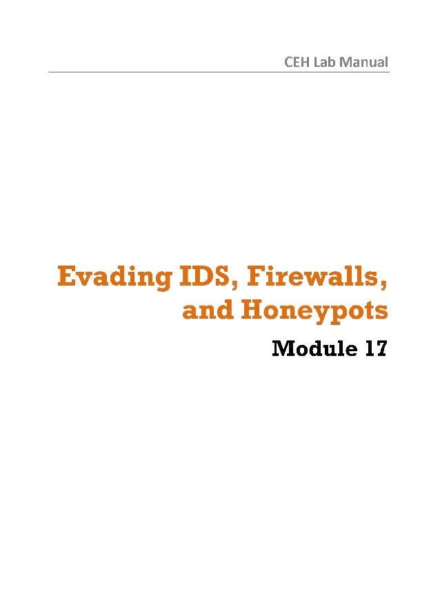 C E H  Lab M a n u a l  Evading IDS, Firewalls, and Honeypots M o d u le 17