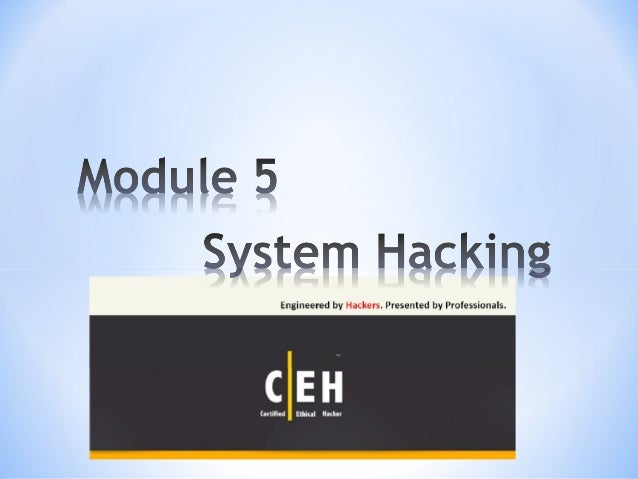 CEH - Module 5 : System Hacking