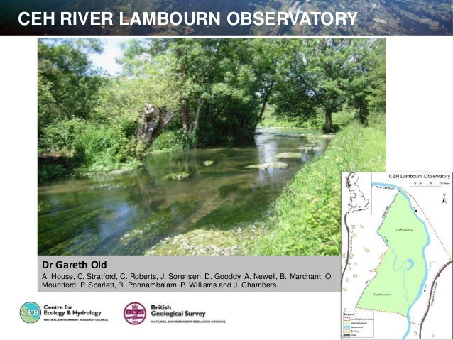 CEH RIVER LAMBOURN OBSERVATORY Dr Gareth Old A. House, C. Stratford, C. Roberts, J. Sorensen, D. Gooddy, A. Newell, B. Mar...