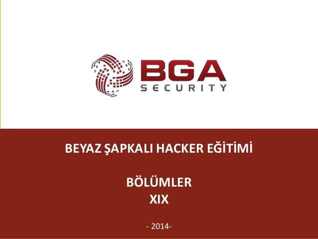 @BGASecurity - 2014- BEYAZ ŞAPKALI HACKER EĞİTİMİ BÖLÜMLER XIX